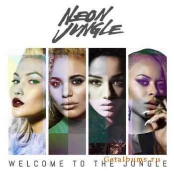 Neon Jungle - Welcome to the Jungle (Deluxe Version) (2014)