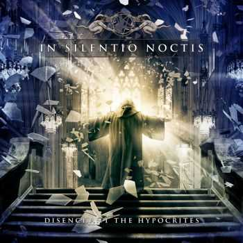 In Silentio Noctis - Disenchant The Hypocrites (2013) [LOSSLESS]