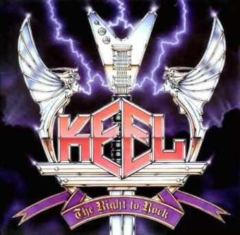 Keel - The Right To Rock (1985)
