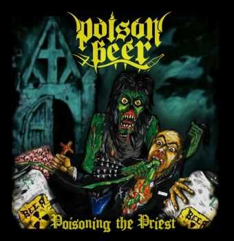 Poison Beer - Poisoning The Priest (EP) (2013)