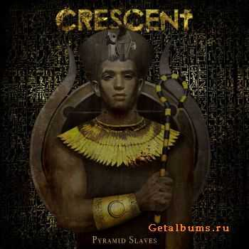 Crescent -  Pyramid Slaves (2014)