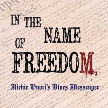Richie Onori's Blues Messenger - In The Name Of Freedom 2013
