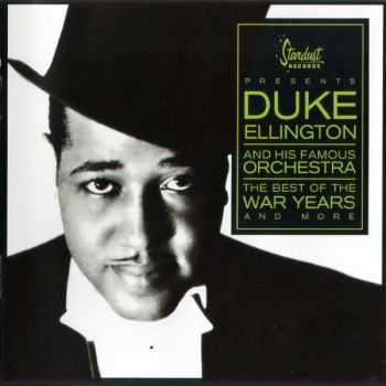 Duke Ellington and His Famous Orchestra - The Best Of The War Years (2003)