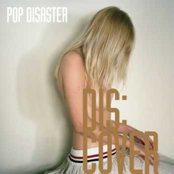 Pop Disaster - Dis:cover (2014)