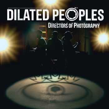 Dilated Peoples - Directors of Photography (Deluxe Edition) (2014)