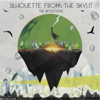 Silhouette from the Skylit - The Reflections (2014)