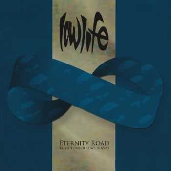 Lowlife - Eternity Road - Reflections of Lowlife 85-95 (2006)