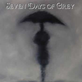 Seven Days Of Grey - Seven Days Of Grey (2010)