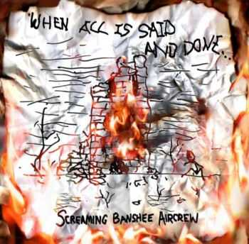 Screaming Banshee Aircrew - When All Is Said And Done� (2007)