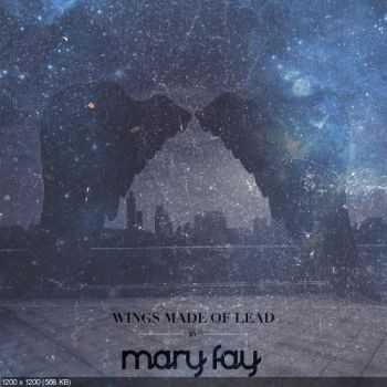Mary Fay - Wings Made of Lead (EP) ( 2014 )