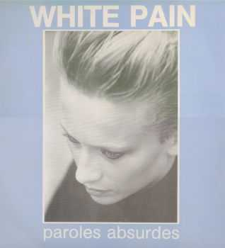White Pain - Paroles Absurdes (1986)