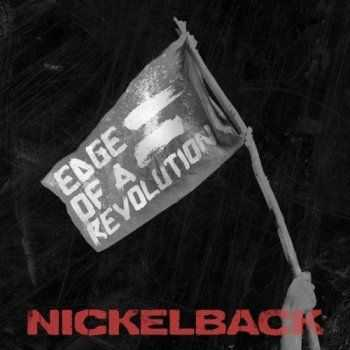 Nickelback - Edge Of A Revolution (Single) (2014)