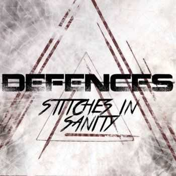 Defences- Stitches In Sanity [EP]  (2014)