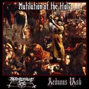 Alcoholicaust & Arduous Task - Mutilation of the Holy (Split) (2014)