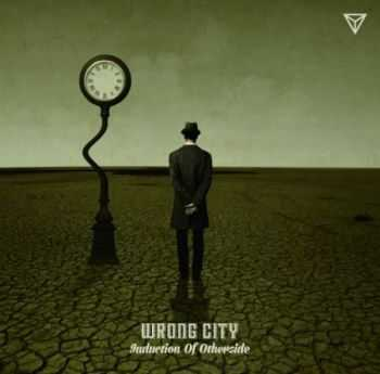 Wrong City - Induction Of Otherside (2014)