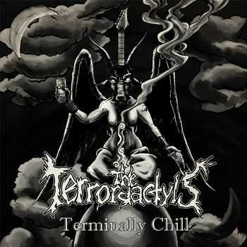 The Terrordactyls - Terminally Chill (2014)