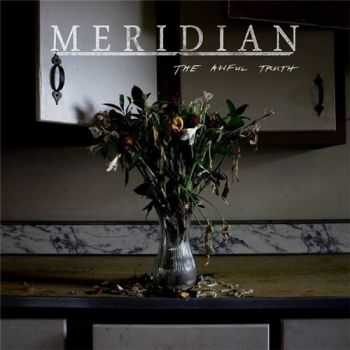 Meridian - The Awful Truth (2014)