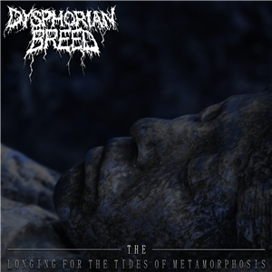 Dysphorian Breed - The Longing For The Tides Of Metamorphosis (2014)
