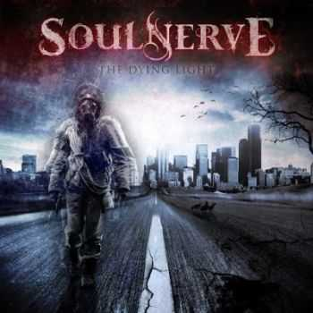 Soulnerve - The Dying Light (2014)
