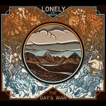 Lonely The Brave - The Day's War (2014)