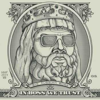 Big Russian Bo$$ - In Boss We Trust (2014)