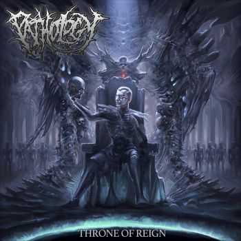 Pathology - Throne of Reign (2014)