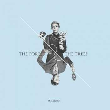 The Forest & The Trees - Missions (2014)