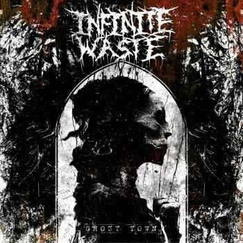 Infinite Waste - Ghost Town (EP) (2014)