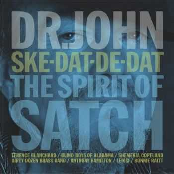 Dr. John - Ske-Dat-De-Dat - The Spirit of Satch 2014