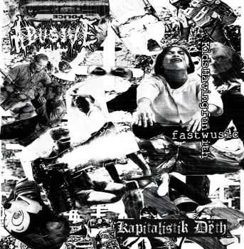 Kapitalistik Deth & Abusive - Kids having fun with fast music (Split) (2014)