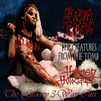 Necro Tampon & The Creatures From The Tomb & Hymen Holocaust - The Groovy 3-Way Cuts (Split) (2014)