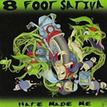 8 Foot Sativa - Hate Made Me (2002)