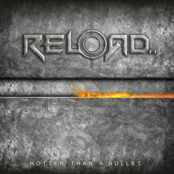 Reload - Hotter Than A Bullet (2014)