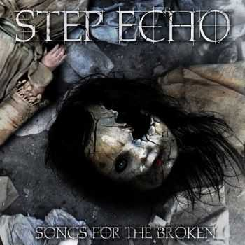 Step Echo - Songs For The Broken (2014)