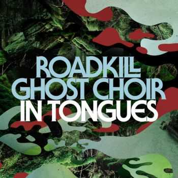 Roadkill Ghost Choir - In Tongues (2014)