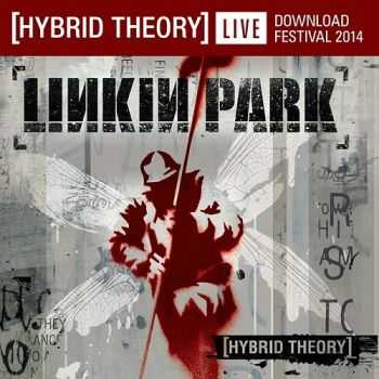 Linkin Park - Hybrid Theory: Live At Download Festival 2014 (2014)