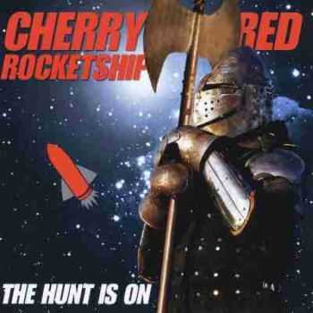 Cherry Red Rocketship - The Hunt Is On 2014