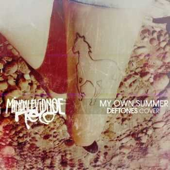 Mindalevidnoe Telo - My Own Summer (Deftones Cover) (2014)