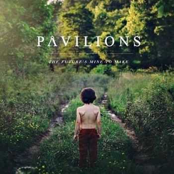 Pavilions - The Future's Mine To Make (2014)