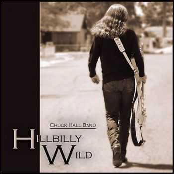 Chuck Hall Band - Hillbilly Wild 2014