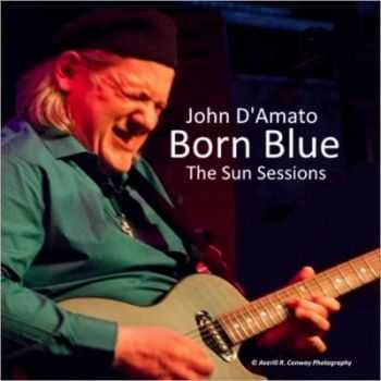 John D'Amato - Born Blue The Sun Sessions 2014