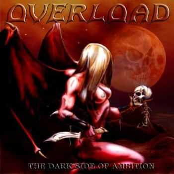Overload - The Dark Side of Ambition (2007)