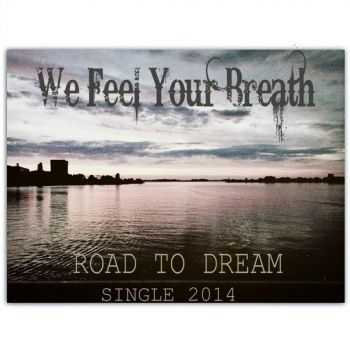 We Feel Your Breath - Road To Dream [Single] (2014)