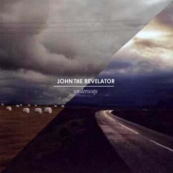 John The Revelator - Underway 2010