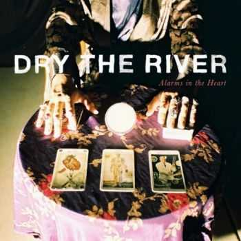 Dry the River – Alarms In The Heart (2014)
