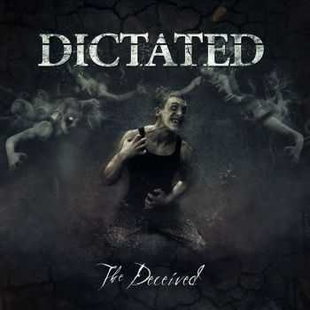 Dictated - The Deceived (2014)