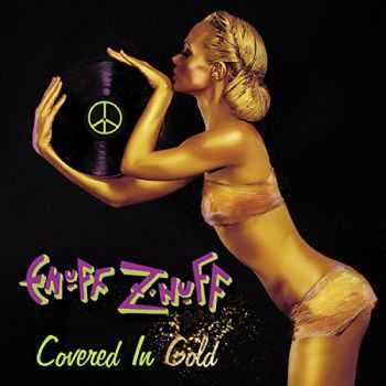 Enuff Z'Nuff - Covered In Gold (2014)