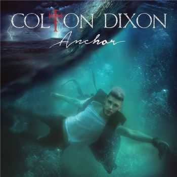 Colton Dixon - Anchor (2014)