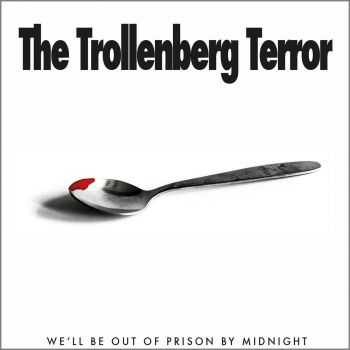 The Trollenberg Terror - We ll Be Out Of Prison By Midnight (2014)