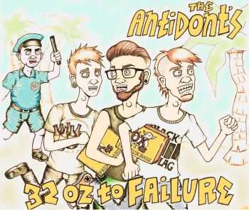 The Antidon'ts - 32 Oz to Failure (2014)